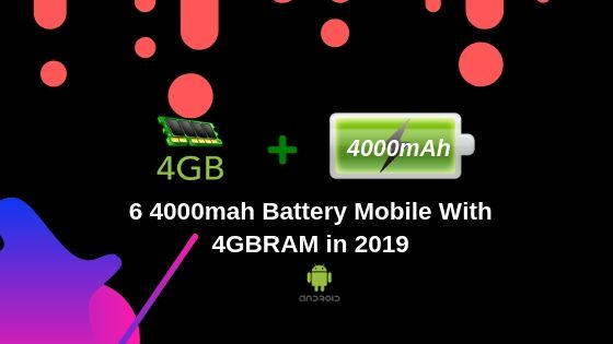 6 4000mah Battery Mobile With 4GBRAM in 2019
